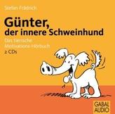 Günter, der innere Schweinehund, 2 Audio-CDs