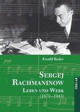 Sergej Rachmaninow, Leben und Werk 1873-1943