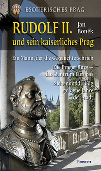 Rudolf II. und sein kaiserliches Prag