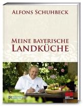 Meine bayerische Landküche. Bd.1