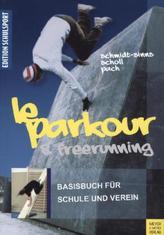 Le Parkour und Freerunning, Das Basisbuch für Schule und Verein