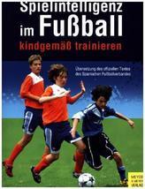 Spielintelligenz im Fußball kindgemäß trainieren