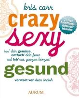 Crazy, sexy, gesund