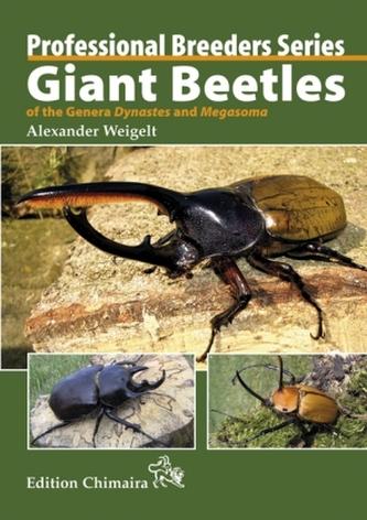 Giant Beetles of the Genera Dynastes and Megasoma, englische Ausgabe - Weigelt, Alexander