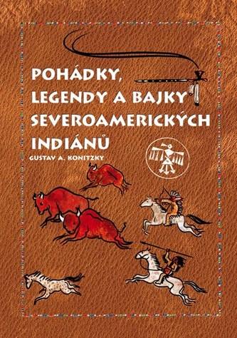 Pohádky, legendy a bajky severoamerických Indiánů
