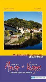 Canal de la Meuse + Canal des Vosges (der ehemalige Canal de l' Est), Detailführer