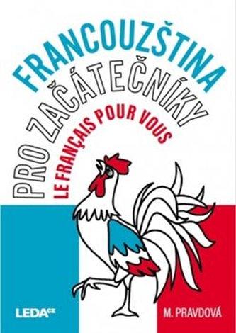 Francouzština pro začátečníky - Marie Pravdová; Pavel Rak