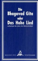 Die Bhagavad Gita oder Das Hohe Lied