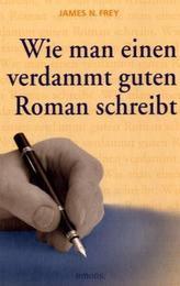 Wie man einen verdammt guten Roman schreibt. Bd.1