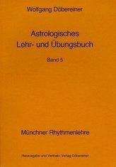 Astrologisches Lehr- und Übungsbuch. Bd.5