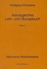 Astrologisches Lehr- und Übungsbuch. Bd.4