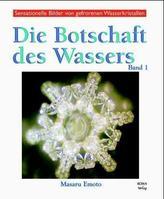 Die Botschaft des Wassers. Bd.1