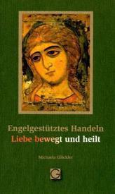 Engelgestütztes Handeln / Liebe bewegt und heilt
