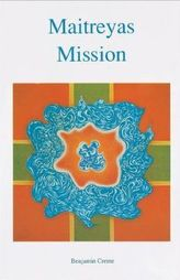 Maitreyas Mission. Bd.1