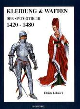 Kleidung & Waffen der Spätgotik. Tl.3