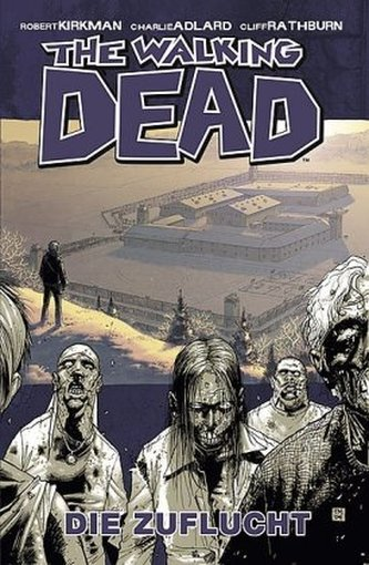 The Walking Dead - Die Zuflucht - Robert Kirkman