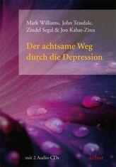 Der achtsame Weg durch die Depression, m. 2 Audio-CDs