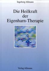 Die Heilkraft der Eigenharn-Therapie
