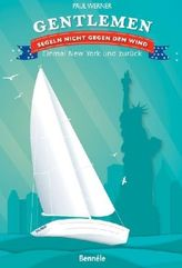 Gentlemen segeln nicht gegen den Wind - Einmal New York und zurück