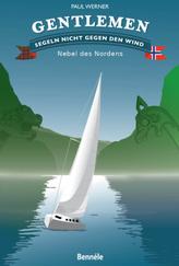 Gentlemen segeln nicht gegen den Wind - Nebel des Nordens
