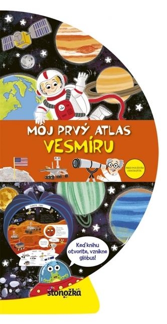 Môj prvý atlas vesmíru - Forshaw Louise