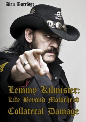 Lemmy Kilmister: Life Beyond Motörhead - Burridge, Alan