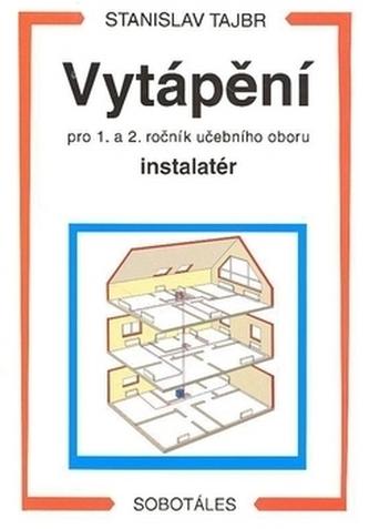 Vytápění pro 1. a 2. ročník učební obor instalatér - Stanislav Tajbr