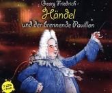 Georg Friedrich Händel und der brennende Pavillon, 2 Audio-CDs + Buch