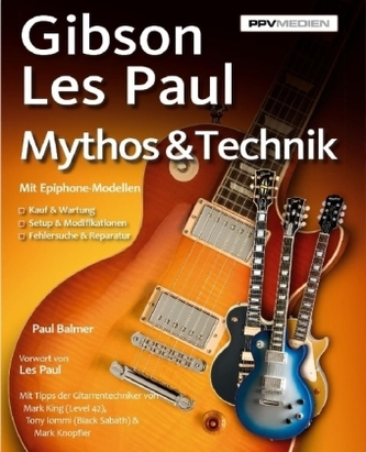 Gibson Les Paul - Mythos & Technik - Balmer, Paul