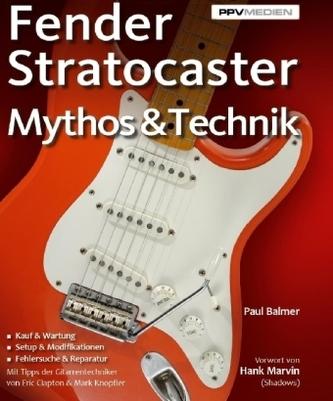 Fender Stratocaster - Mythos & Technik - Balmer, Paul