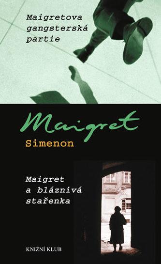Maigretova gangsterská partie Maigret a bláznivá stařenka
