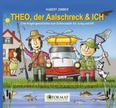 THEO, der Aalschreck & ICH, m. Audio-CD
