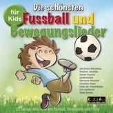 Die schönsten Fußball und Bewegungslieder für Kids, 1 Audio-CD