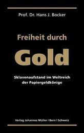 Freiheit durch Gold. Liberty Through Gold, German Edition. La liberté par l' or, deutsche Ausgabe