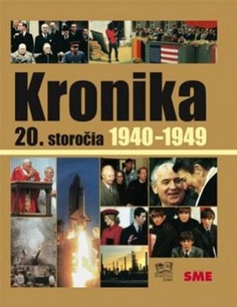 Kronika 20.storočia Roky 1940-1949