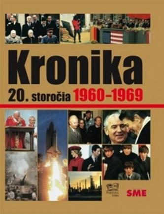 Kronika 20.storočia Roky 1960-1969