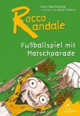 Rocco Randale, Fußballspiel mit Matschparade