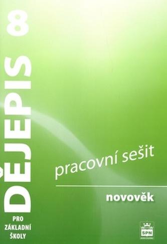 Dějepis 8 pro základní školy Novověk Pracovní sešit - Veronika Válková