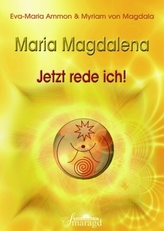 Maria Magdalena - Jetzt rede ich!