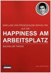 Happiness am Arbeitsplatz: Einfluss von prosozialem Verhalten