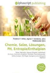 Chemie, Salze, Lösungen, PH, Entropie/Enthalpien