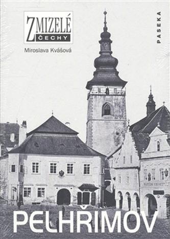 Zmizelé Čechy Pelhřimov