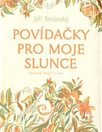 Povídačky pro moje slunce - Jiří Stránský