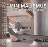 Essential Tips: Minimalismus - Moderne Einrichtungsideen