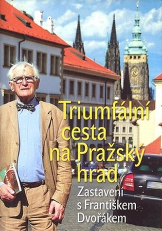 Triumfální cesta na Pražský hrad