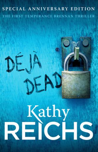 Deja Dead - Kathy Reichs