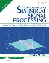 Fundamentals of Statistical Signal Processing. Vol.3