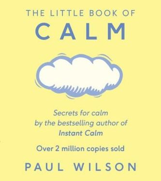The Little Book of Calm - Wilson, Paul