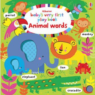 Usborne Baby's Very First Play book Animal words - Fiona Watt