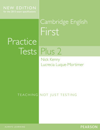 Cambridge First Practice Tests Plus, New Edition, Students' Book with Key - Kenny, Nick